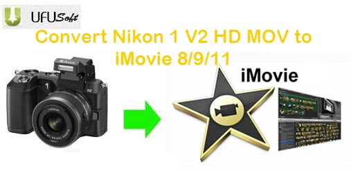 Nikon 1 V2 mov video converter