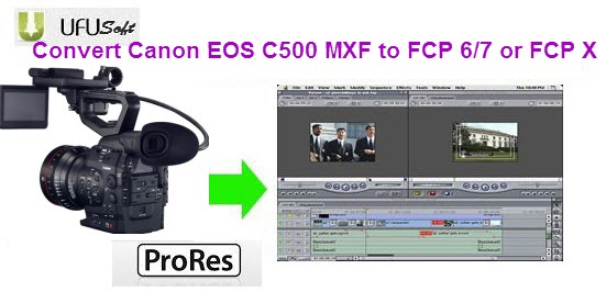 transcode Canon C500 MXF files to Apple ProRes 422 MOV