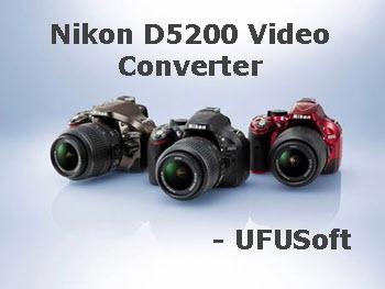 Nikon D5200 MOV Converter